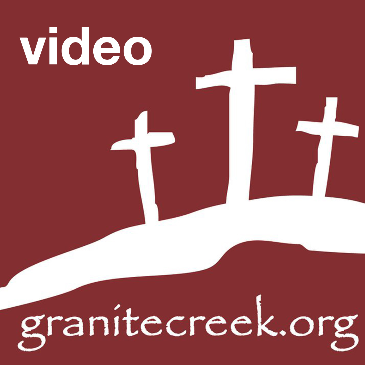 Granite Creek Community Church Sermons: Video Podcast