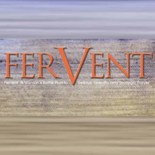 NEW FRIDAY MORNING BIBLE STUDY, 9:15 - 11:15 am - Fervent: A