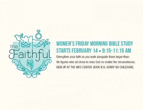 NEW Friday Morning Women's Bible Study starts February 21, 9:15 - 11:15 am