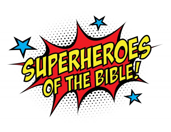 VBS - Superheroes of the Bible, June 25 to 29, 9 AM - 12 PM